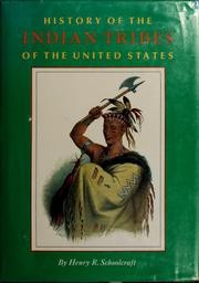Cover of: Information respecting the history, condition and prospects of the Indian tribes of the United States by Henry Rowe Schoolcraft