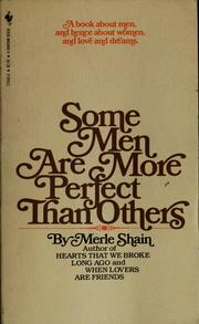 Cover of: Some men are more perfect than others | Merle Shain