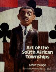 Cover of: Art of the South African townships by Gavin Younge