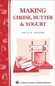 Cover of: Making Cheese, Butter & Yogurt by Phyllis Hobson