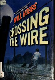 Crossing the wire | Open Library