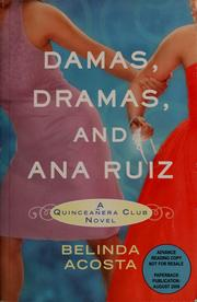 Cover of: Damas, dramas, and Ana Ruiz by Belinda Acosta