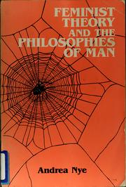 Cover of: Feminist theory and the philosophies of man | Andrea Nye