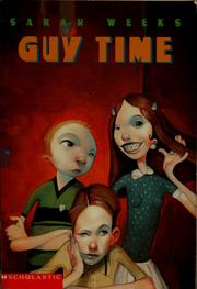 Cover of: Guy time | Sarah Weeks