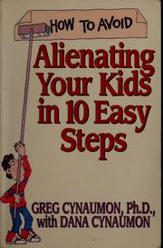 Cover of: How to avoid alienating your kids in 10 easy steps | Greg Cynaumon