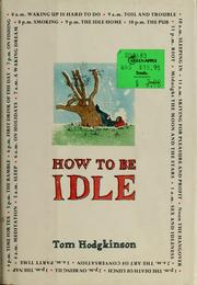 Cover of: How to Be Idle | Tom Hodgkinson