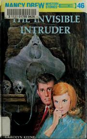 Cover of: The invisible intruder | Carolyn Keene