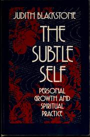 Cover of: The subtle self by Judith Blackstone