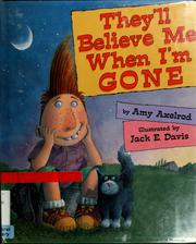 Cover of: They'll believe me when I'm gone by Amy Axelrod