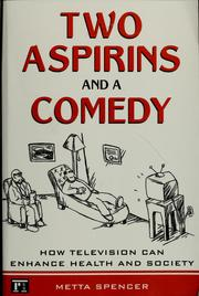 Cover of: Two aspirins and a comedy | Metta Spencer