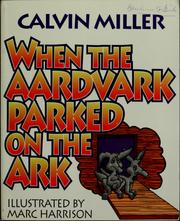 Cover of: When the aardvark parked on the ark | Calvin Miller