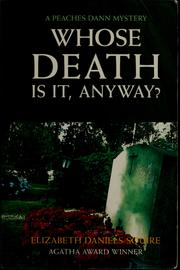 Cover of: Whose death is it, anyway? | Elizabeth Daniels Squire