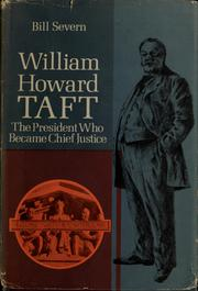 Cover of: William Howard Taft, the President who became Chief Justice | Bill Severn