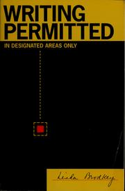Cover of: Writing permitted in designated areas only | Linda Brodkey