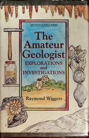 Cover of: The amateur geologist | Ray Wiggers