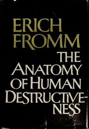 Cover of: The anatomy of human destructiveness | Erich Fromm