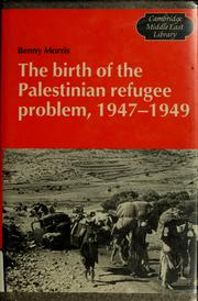 Cover of: The birth of the Palestinian refugee problem, 1947-1949 | Benny Morris