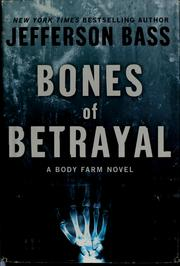 Cover of: Bones of betrayal | Jefferson Bass