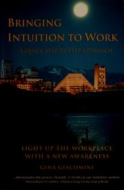 Cover of: Bringing intuition to work | Gina Giacomini