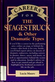 Cover of: Careers for the stagestruck & other dramatic types by Lucia Mauro