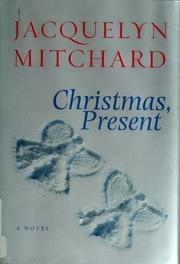 Cover of: Christmas, present | Jacquelyn Mitchard