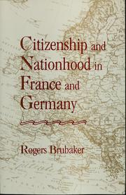 Cover of: Citizenship and nationhood in France and Germany | Rogers Brubaker