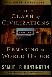 clash of civilization thesis The clash of civilizations and the remaking of world order user review - not available - book verdict this book attracted attention because of its thesis that the.