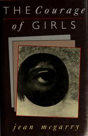 Cover of: The courage of girls | Jean McGarry
