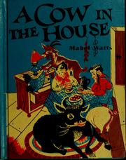 Cover of: A cow in the house | Mabel Watts