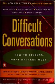 Cover of: Difficult conversations | Douglas Stone, Bruce Patton, Sheila Heen