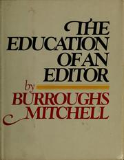 Cover of: The education of an editor | Burroughs Mitchell