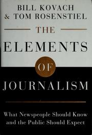 Cover of: The elements of journalism by Bill Kovach, Tom Rosenstiel