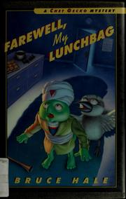 Cover of: Farewell, my lunchbag | Bruce Hale