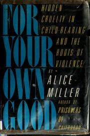Cover of: For your own good | Alice Miller
