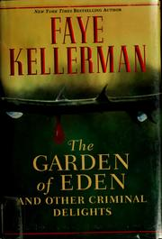 Cover of: The Garden of Eden, and other criminal delights | Faye Kellerman