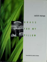 Cover of: Grass for my pillow | Maruya, Saiichi