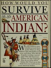 Cover of: How would you survive as an American Indian? by Scott Steedman