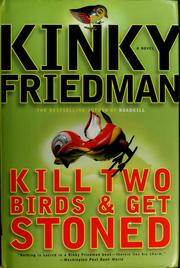 Cover of: Kill two birds & get stoned | Kinky Friedman