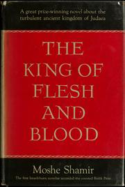 Cover of: The King of flesh and blood | Moshe Shamir