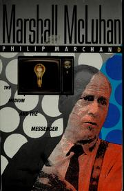 Cover of: Marshall McLuhan | Philip Marchand