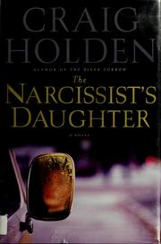 Cover of: The narcissist's daughter | Craig Holden