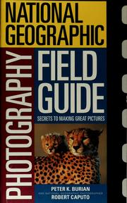 Cover of: National Geographic photography field guide | Peter K. Burian