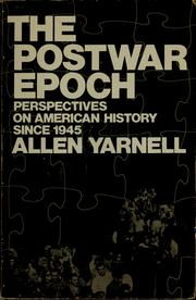 Cover of: The postwar epoch: perspectives on American history since 1945 | Allen Yarnell