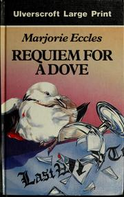 Cover of: Requiem for a dove | Marjorie Eccles