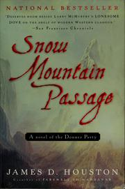 Cover of: Snow mountain passage by James D. Houston