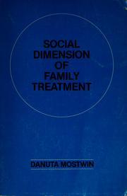Cover of: Social dimension of family treatment | Danuta Mostwin