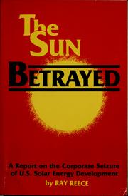 Cover of: The sun betrayed | Ray Reece