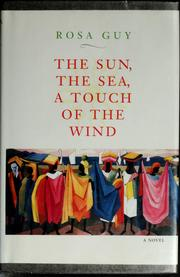 Cover of: The sun, the sea, a touch of the wind | Rosa Guy