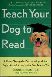 Cover of: Teach your dog to read by Bonnie Bergin