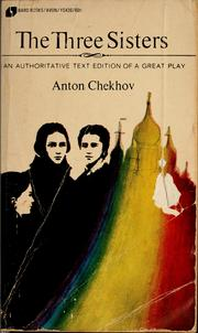 Cover of: The three sisters | Anton Pavlovich Chekhov